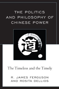 The Politics and Philosophy of Chinese Power