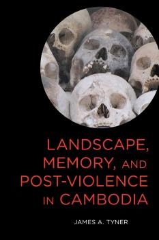 Description: Landscape, Memory, and Post-Violence in Cambodia