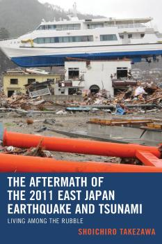The Aftermath of the 2011 East Japan Earthquake and Tsunami