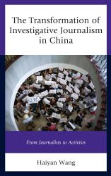 Description: The Transformation of Investigative Journalism in China