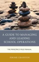 Description: A Guide to Managing and Leading School Operations