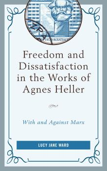 Description: Freedom and Dissatisfaction in the Works of Agnes Heller