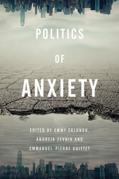 Description: Politics of Anxiety
