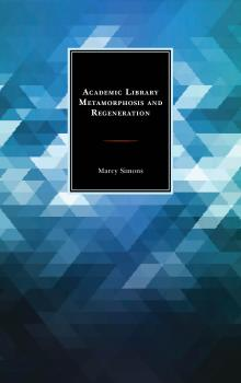 Description: Academic Library Metamorphosis and Regeneration