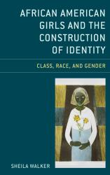 Description: African American Girls and the Construction of Identity